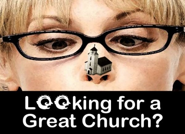 Looking for a Great Church
