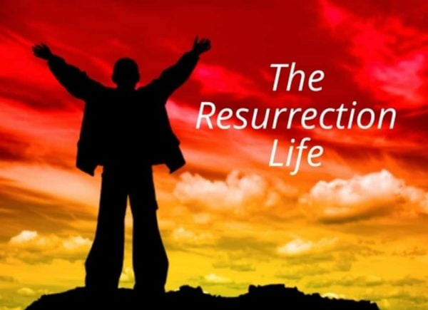 The Resurrection Life